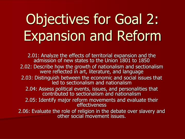 objectives for goal 2 expansion and reform n.