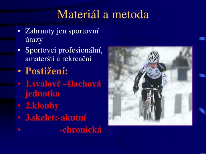 Materiál a metoda