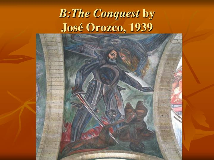 B:The Conquest