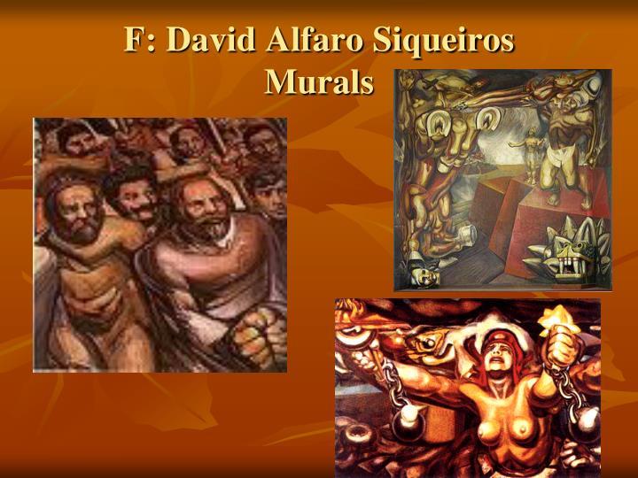 F: David Alfaro Siqueiros