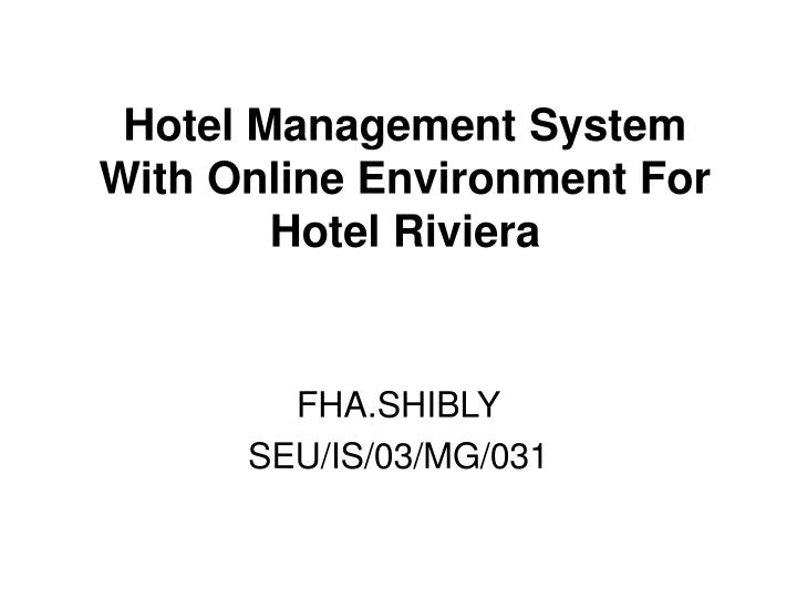 hotel management system with online environment for hotel riviera n.