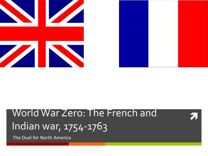 World war zero the french and indian war 1754 1763