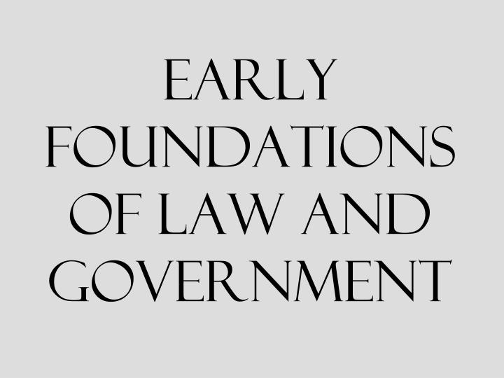 early foundations of law and government n.