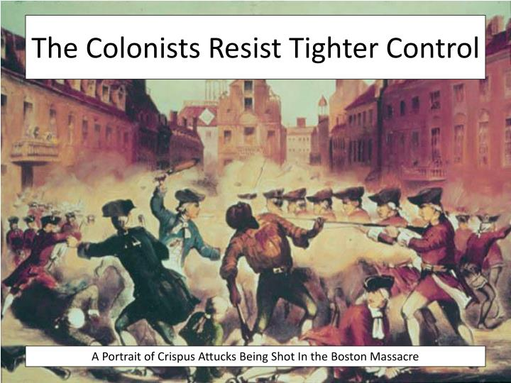 the colonists resist tighter control n.