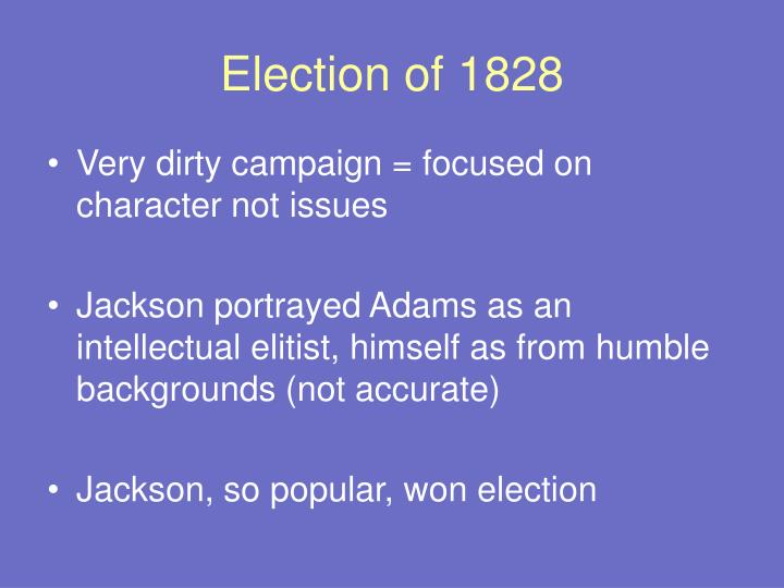 election of 1828 essay The election of 1828 was the eleventh quadrennial presidential electionit was held from october 31 to december 2, 1828the nominations of the 1828 election was nominated from conventions and state legislatures and not from congressional caucuses.