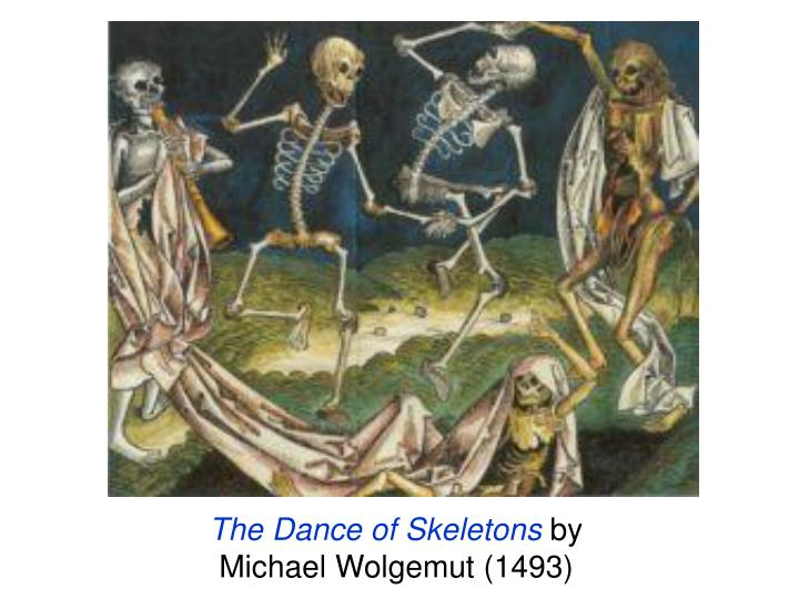 The Dance of Skeletons