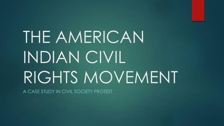 the american indian civil rights movement n.