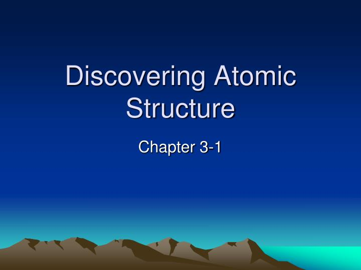 discovering atomic structure n.