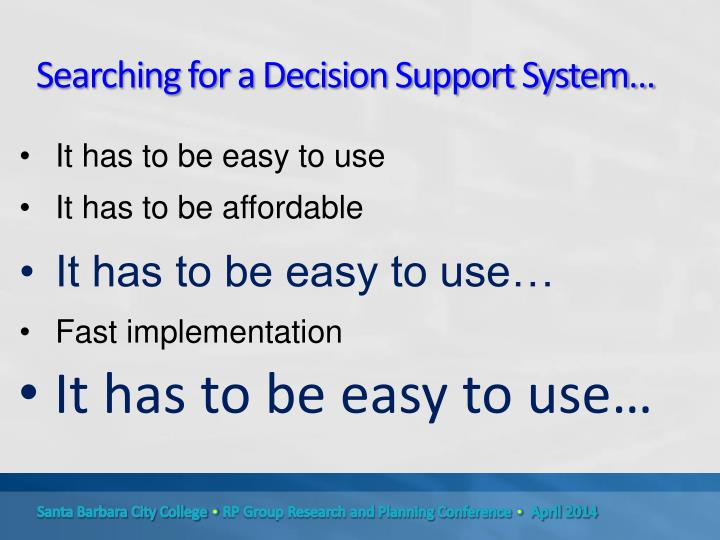 Searching for a Decision Support System…