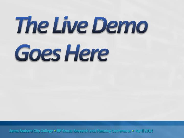 The Live Demo Goes Here