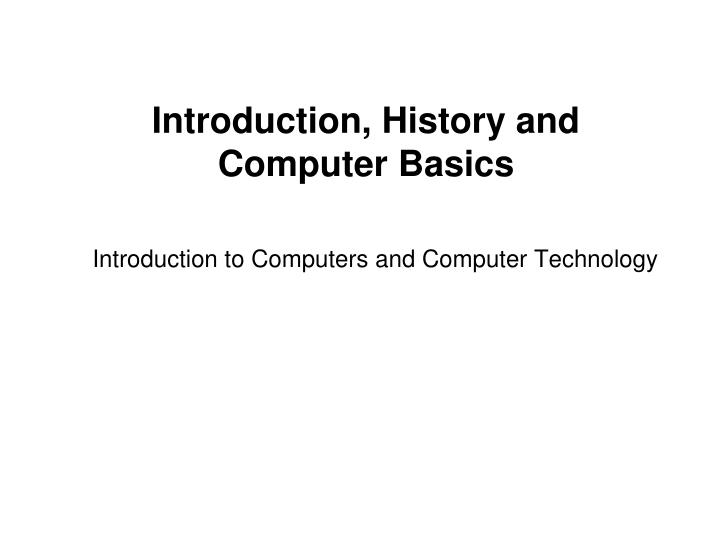 an introduction to basic computers and web pages Introduction to basic electronics covers all the important topics, voltage and current, capacitors and inductors, reactance and impeadance plus transistors and diodes, all using short understandable explanations and examples includes hands-on experience with circuit building.