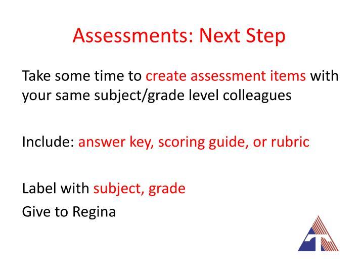 Assessments: Next Step
