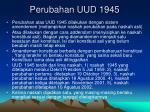 perubahan uud 1945