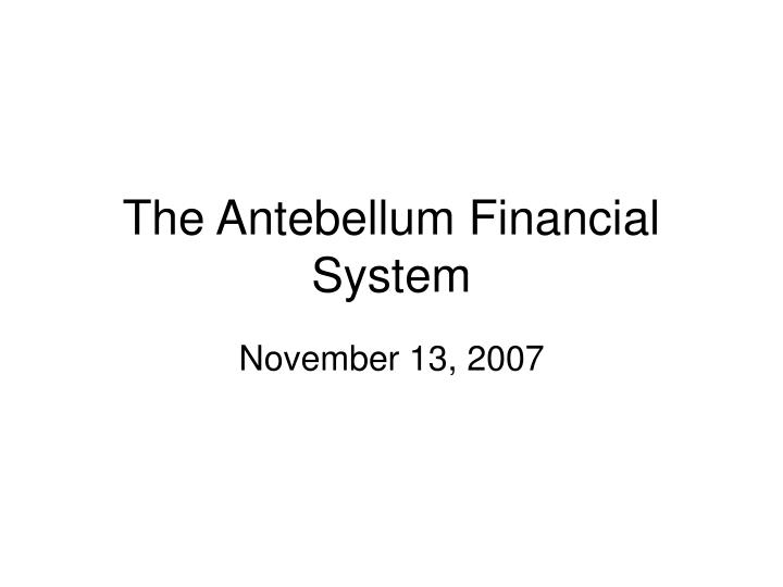 the antebellum financial system n.