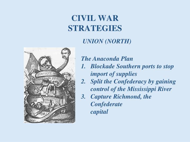the civil war weaknesses of the Strengths union- a road bordering the mississippi served as a supply route the north was more developed (better weapons, transportation, supplies, communication) they had the navy along with the monitor (a battleship.