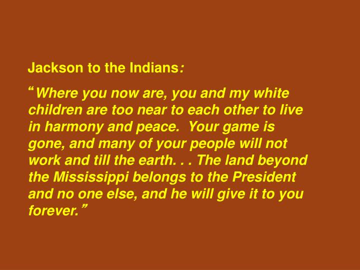 Jackson to the Indians