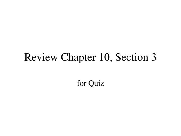 review chapter 10 section 3 n.
