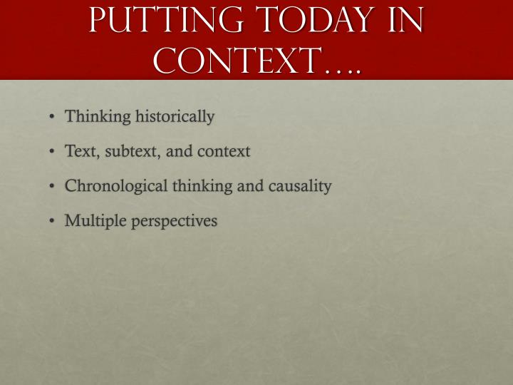 Putting today in context