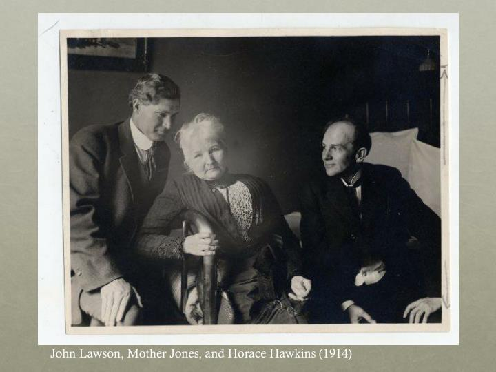 John Lawson, Mother Jones, and Horace Hawkins (1914)