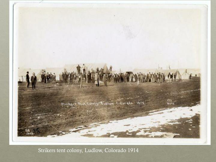 Strikers tent colony, Ludlow, Colorado 1914