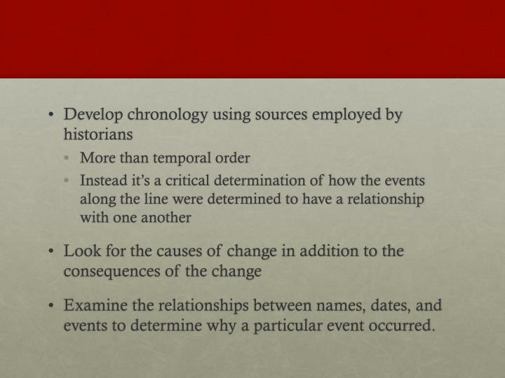 Develop chronology using sources employed by historians