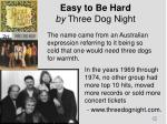 easy to be hard by three dog night