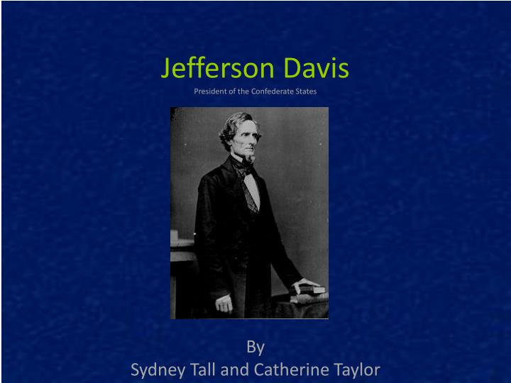 jefferson davis president of the confederate states n.