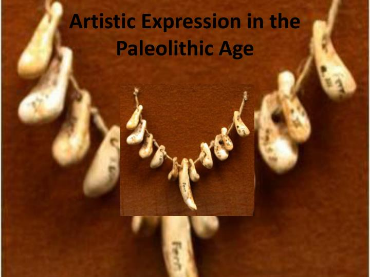 Artistic Expression in the Paleolithic Age