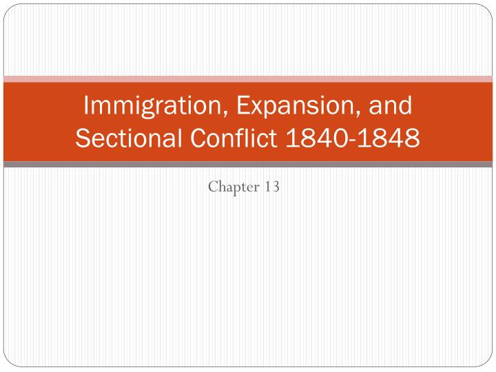 immigration expansion and sectional conflict 1840 1848 n.