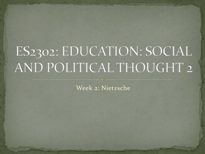 es2302 education social and political thought 2 n.