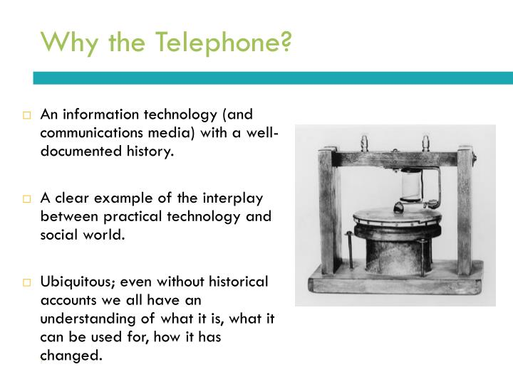 Why the Telephone?
