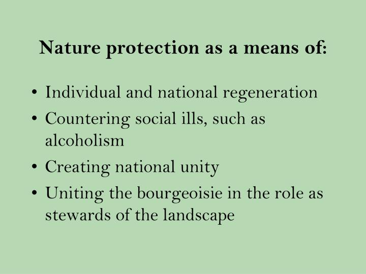 Nature protection as a means of: