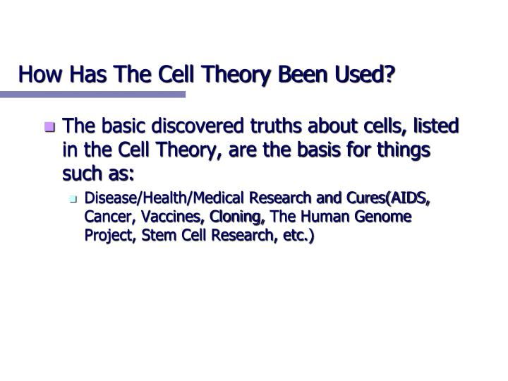 How Has The Cell Theory Been Used?