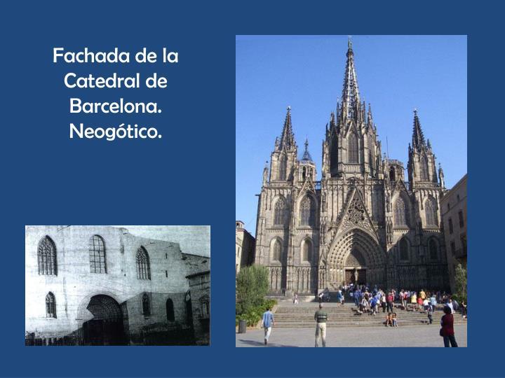 Fachada de la Catedral de Barcelona. Neogótico.