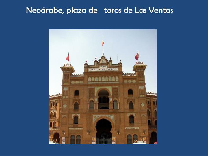 Neoárabe, plaza de   toros de Las Ventas