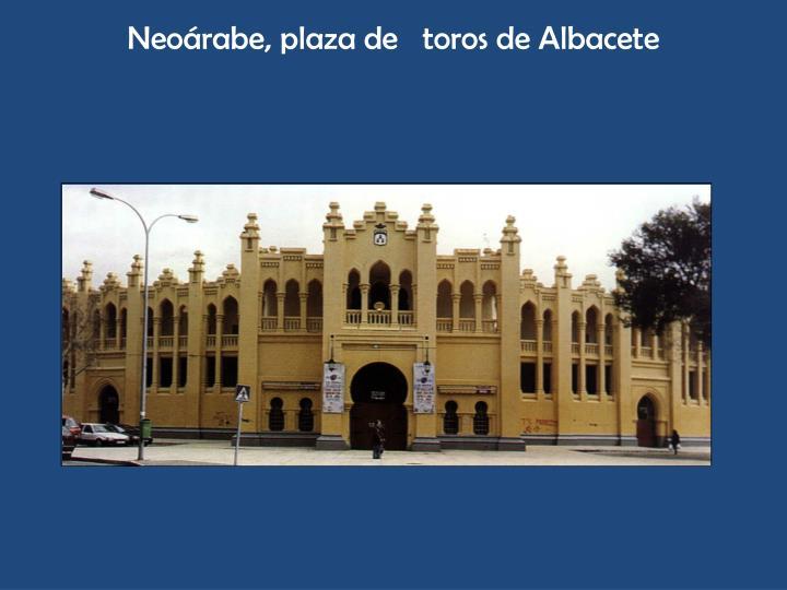 Neoárabe, plaza de   toros de Albacete