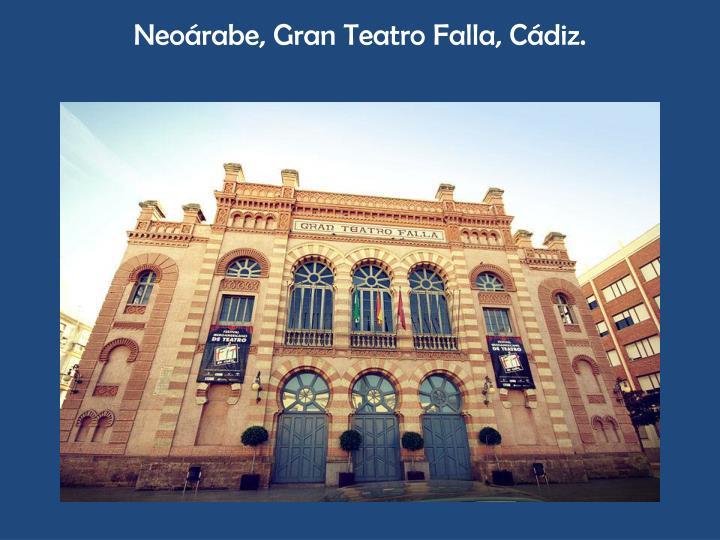 Neoárabe, Gran Teatro Falla, Cádiz.