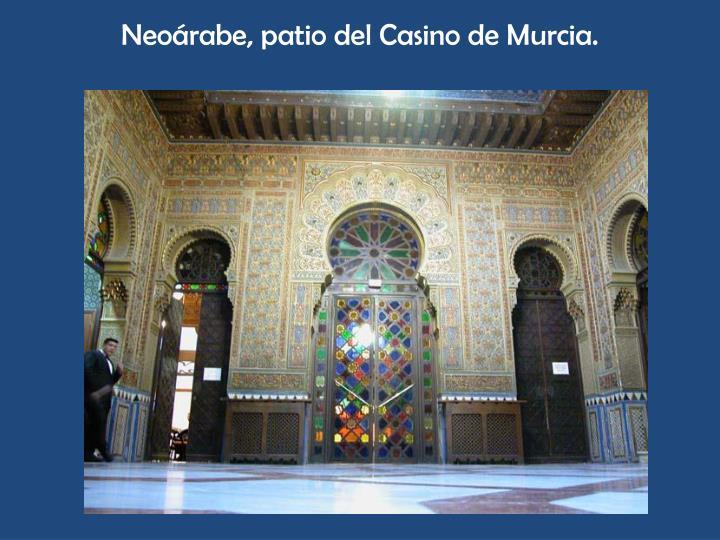 Neoárabe, patio del Casino de Murcia.