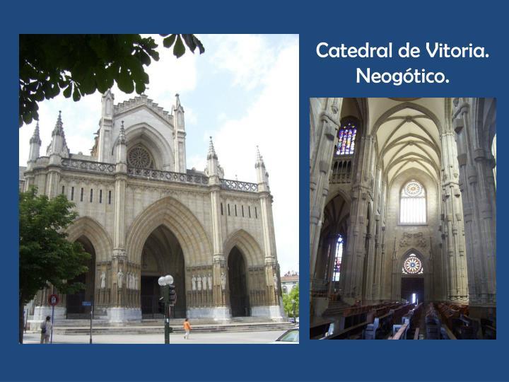 Catedral de Vitoria. Neogótico.