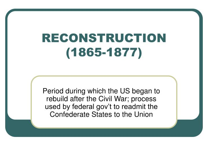 Reconstruction 1865 1877