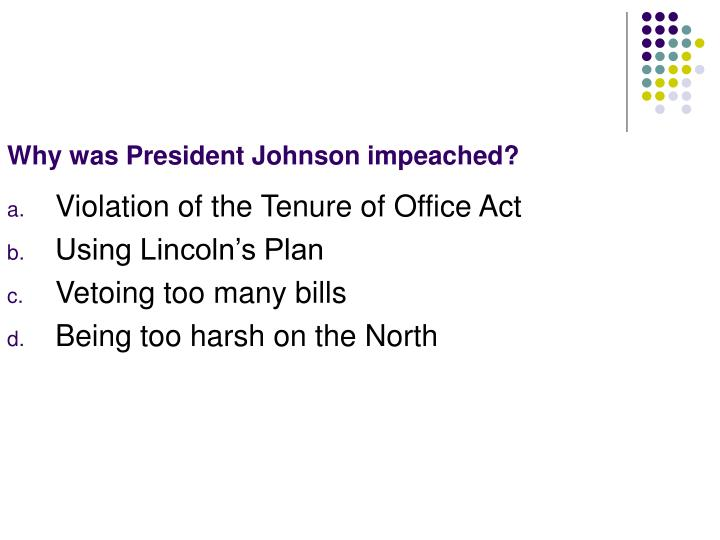 Why was President Johnson impeached?