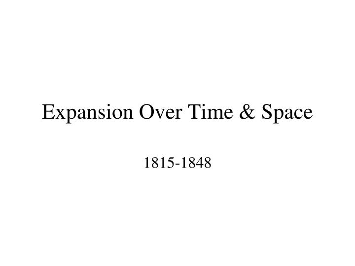 expansion over time space n.