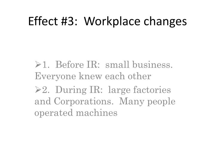 Effect #3:  Workplace changes