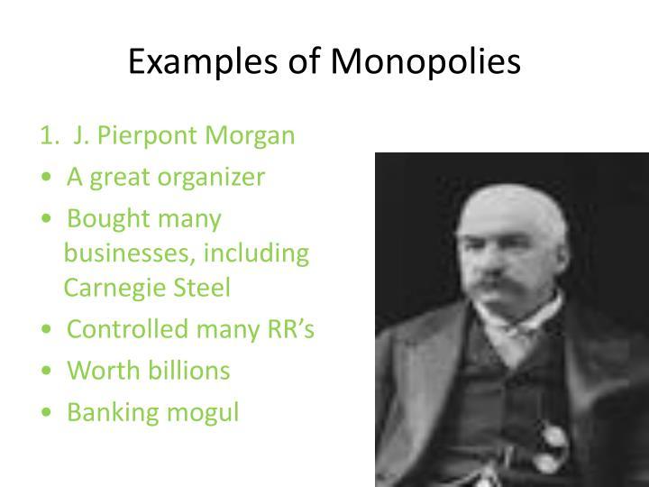 Examples of Monopolies
