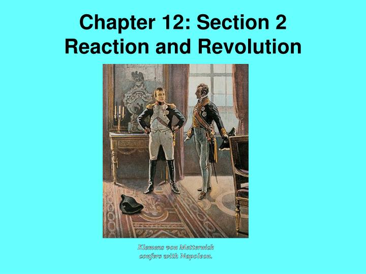 chapter 12 section 2 reaction and revolution n.