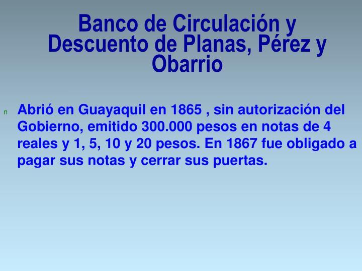 Banco de Circulación y Descuento de Planas, Pérez y Obarrio