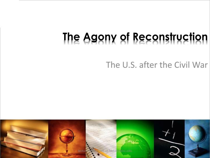 the agony of reconstruction n.