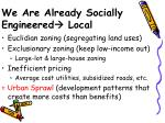 we are already socially engineered local