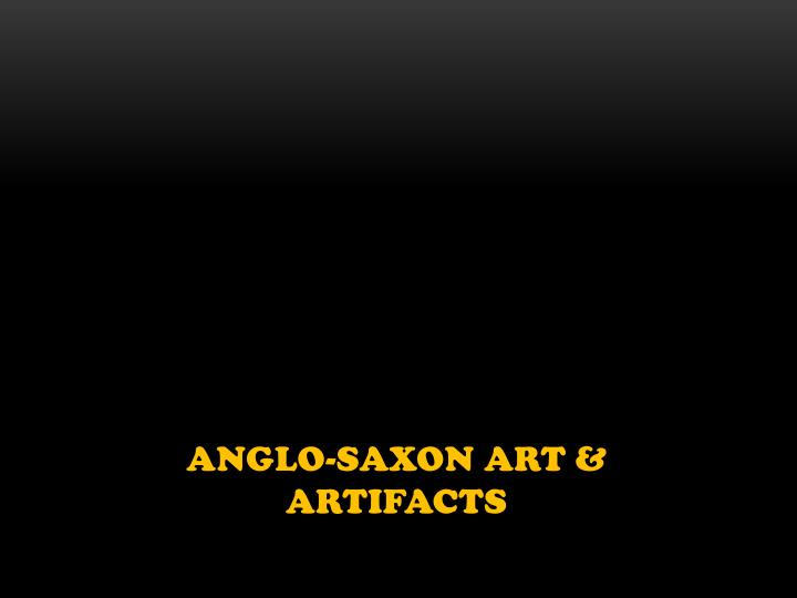 Anglo saxon art artifacts