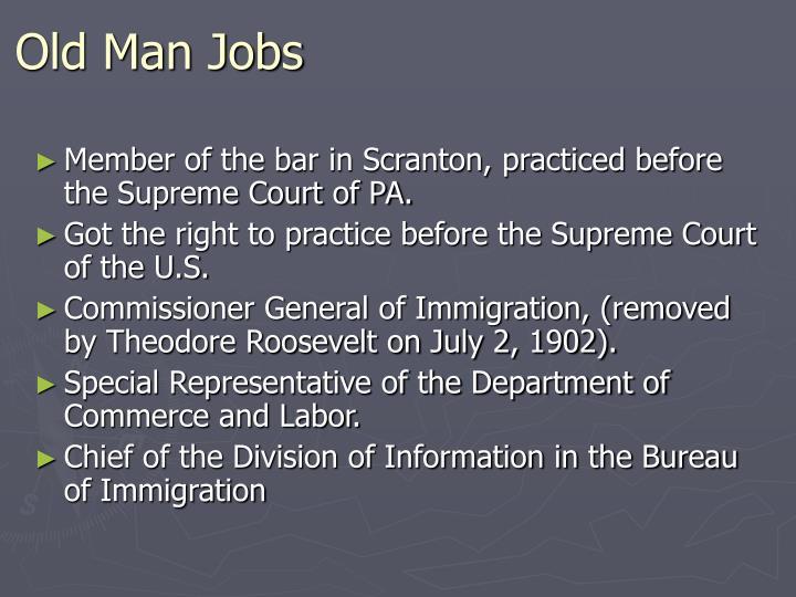 Old Man Jobs